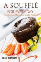 A Souffle for Every Day(English, Paperback, Blomgren April)
