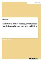 Sainsbury's. Market systems, governmental regulations and coorporate responsibilities.(English, Paperback, Anonym)