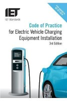Code of Practice for Electric Vehicle Charging Equipment Installation(English, Paperback, The Institution of Engineering, Technology)