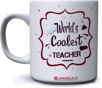 Jhingalala Worlds Coolest Teacher Printed Ceramic Mug(350 ml)