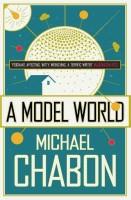 A Model World(English, Paperback, Chabon Michael)