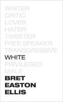 White(English, Hardcover, Easton Ellis Bret)