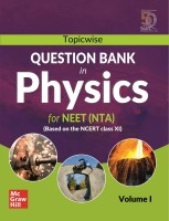 Topicwise Question Bank in Physics for NEET (NTA) Examination - Based on NCERT Class XI, Volume I(English, Paperback, MHE)