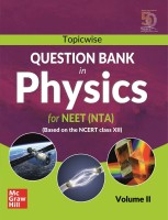 Topicwise Question Bank in Physics for NEET (NTA) Examination - Based on NCERT Class XII, Volume II(English, Paperback, MHE)