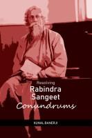 Resolving Rabindra Sangeet Conundrums(English, Paperback, Kunal Banerji)