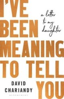 I've Been Meaning to Tell You(English, Paperback, Chariandy David)
