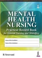 Mental Health Nursing Practical Record Book for GNM(English, Hardcover, Sreevani R.)