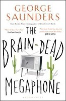 The Brain-Dead Megaphone(English, Paperback, Saunders George)