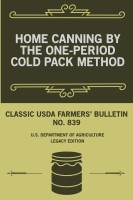 Home Canning By The One-Period Cold Pack Method (Legacy Edition)(English, Paperback, U S Department of Agriculture)