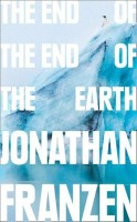 The End of the End of the Earth(English, Paperback, Franzen Jonathan)