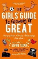 The Girls' Guide to Growing Up Great(English, Paperback, Elkan Sophie)