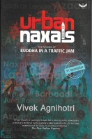 Urban Naxals(English, Paperback, Agnihotri Vivek)