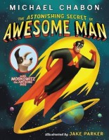 The Astonishing Secret of Awesome Man(English, Paperback, Chabon Michael)