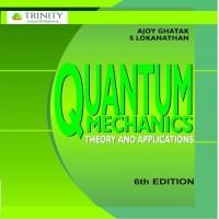Laxmi Publications Quantum Mechanics -Theory And Applications by Ajoy Ghatak, S Lokanathan School(Voucher)
