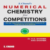 SChand Publications S. Chands Numerical Chemistry For Competitions by K. D. Sharma, Sharma Anu School(Voucher)