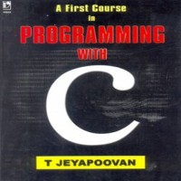 Vikas Publishing A First Course in Programming with C by T. Jeyapoovan Higher Education(Voucher)