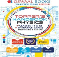 Oswaal Books Oswaal Toppers Handbook Physics For Classes XI XII Entrance Exams (Engineering Medical) by Panel Of Experts School(Voucher)