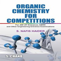 SChand Publications Organic Chemistry For Competitions by S. Nafis Haider School(Voucher)