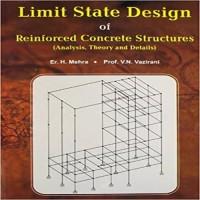KHANNA PUBLISHERS Limit State Design Of Reinforced Concrete Structures by H. Mehra, V. N. Vazirani Higher Education(Voucher)