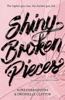 Shiny Broken Pieces(English, Paperback, Clayton Dhonielle)