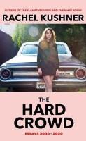 The Hard Crowd(English, Hardcover, Kushner Rachel)