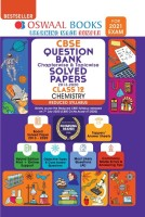 Oswaal CBSE Question Bank Class 12 Chemistry Chapterwise & Topicwise Solved Papers (Reduced Syllabus)(English, Paperback, Oswaal Editorial Board)