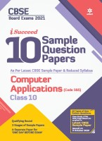 CBSE New Pattern 10 Sample Paper Computer application (Code 165) Class 10 for 2021 Exam with reduced Syllabus(English, Paperback, Agarwal Shweta)