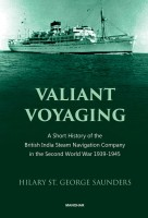 Valiant Voyaging: A Short History of the British India Steam Navigation Company in the Second World War 1939-1945(Hardcover, Hilary St. George Saunders)