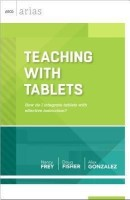 Teaching with Tablets - How Do I Integrate Tablets with Effective Instruction? (ASCD Arias)(English, Paperback, Frey Nancy)