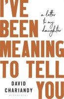 I've Been Meaning to Tell You(English, Hardcover, Chariandy David)