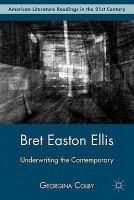 Bret Easton Ellis(English, Hardcover, Colby G.)