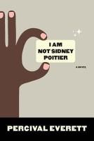 I Am Not Sidney Poitier(English, Paperback, Everett Percival)