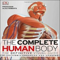 The Complete Human Body(English, Hardcover, Dr Roberts Alice)