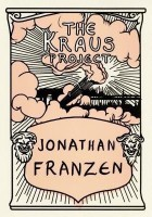 The Kraus Project(English, Hardcover, Franzen Jonathan)