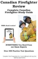 Canadian Firefighter Review! Complete Canadian Firefighter Study Guide and Practice Test Questions(English, Paperback, Complete Test Preparation Inc)