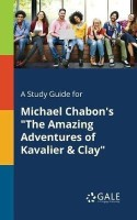 A Study Guide for Michael Chabon's the Amazing Adventures of Kavalier & Clay(English, Paperback, Gale Cengage Learning)