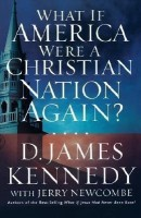 What If America Were a Christian Nation Again?(English, Paperback, Kennedy D. James)