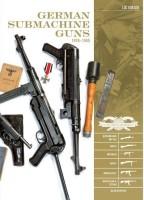 German Submachine Guns, 1918-1945: Bergmann MP18/1, MP34/38/40/41, MKb42/43/1, MP43/1, MP44, StG44(English, Hardcover, Guillou Luc)