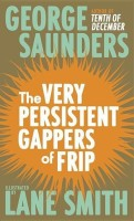 The Very Persistent Gappers of Frip(English, Hardcover, Saunders George)