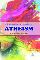 Atheism (Glimpses Of The World Of Atheism)(Paperback, DR. SURENDRA AJNAT)