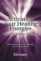 Activating Your Healing Energies -- Physical, Mental, Spiritual(English, Paperback, Leary Ed)