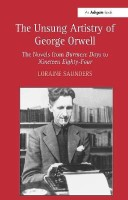 The Unsung Artistry of George Orwell(English, Hardcover, Saunders Loraine)