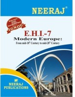 EHI-7 Modern Europe: Mid 18th To Mid–20th Century- (IGNOU Help Book For EHI-07 In English Medium)(English, Paperback, NEERAJ Panel Of Experts)(Paperback, Expert Panel of Neeraj Publication)