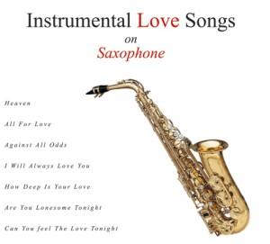 Instrumental Love Songs On SaxophoneMusic, Audio CD