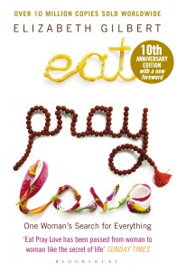Eat Pray Love: One Woman's Search for Everything (Anniversary Edition) (English) price comparison at Flipkart, Amazon, Crossword, Uread, Bookadda, Landmark, Homeshop18