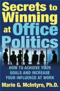 Secrets to Winning at Office Politics: How to Achieve Your Goals and Increase Your Influence at Work price comparison at Flipkart, Amazon, Crossword, Uread, Bookadda, Landmark, Homeshop18