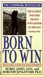 Born to Win: Transactional Analysis with Gestalt Experiments price comparison at Flipkart, Amazon, Crossword, Uread, Bookadda, Landmark, Homeshop18