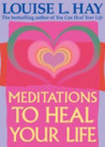 Meditations To Heal Your Life price comparison at Flipkart, Amazon, Crossword, Uread, Bookadda, Landmark, Homeshop18