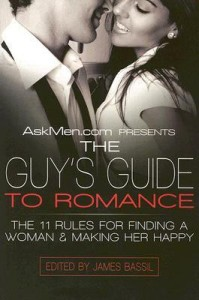 AskMen.com Presents The Guy's Guide to Romance : The 11 Rules for Finding a Woman and Making Her Happy price comparison at Flipkart, Amazon, Crossword, Uread, Bookadda, Landmark, Homeshop18