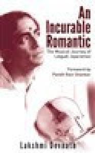 An Incurable Romantic : The Musical Journey of Lalgudi Jayaraman price comparison at Flipkart, Amazon, Crossword, Uread, Bookadda, Landmark, Homeshop18